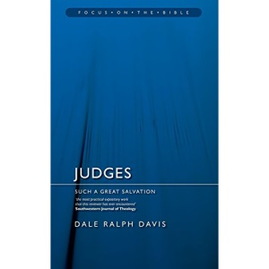 JUDGES; SUCH A GREAT SALVATION (Focus on the Bible Commentaries)