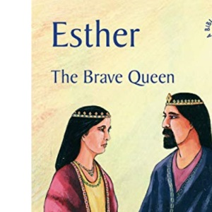 Esther: The Brave Queen (Bibletime Books)