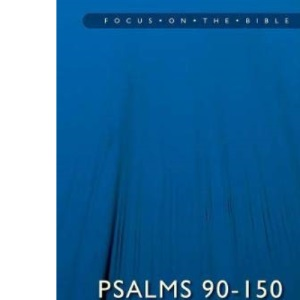 Psalms 90-150: The Lord Reigns: 2 (Focus on the Bible Commentaries)