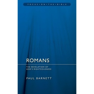 ROMANS: REVELATION OF GOD'S RIGHTEOUSNES (Focus on the Bible Commentaries)