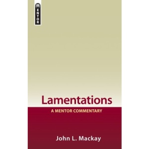 LAMENTATIONS (Mentor Commentary)