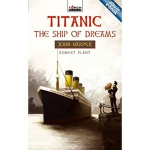 TITANIC THE SHIP OF DREAMS PB (Torchbearer)