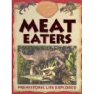Dinosaur World: Meat Eaters (Encyclopedias 32)