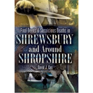 Foul Deeds and Suspicious Deaths in Shrewsbury and Around Shropshire (Foul Deeds & Suspicious Deaths)