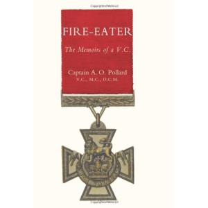 Fire-eater: The Memoirs of a VC