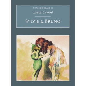 Sylvie and Bruno (Nonsuch Classics) (Nonsuch Classics) (Nonsuch Classics)