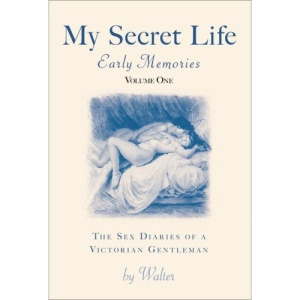 My Secret Life: Early Years Pt. 1: The Sex Diaries of a Victorian Gentleman