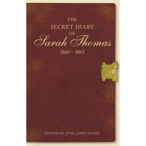 The secret Diary of Sarah Thomas: Life in a Cotswold Town, 1860-1865