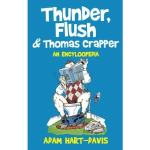 Thunder, Flush and Thomas Crapper: An Encycloopedia: An Encyclopoodia