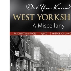 Did You Know? West Yorkshire: A Miscellany