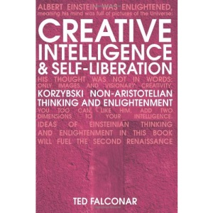 Creative Intelligence and Self-Liberation: Korzybski Non-Aristotelian Thinking and Enlightenment