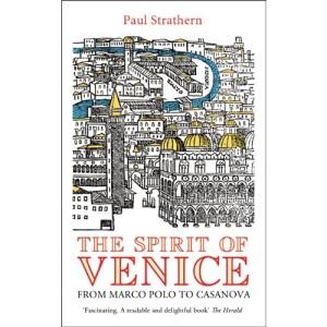The Spirit of Venice: From Marco Polo to Casanova