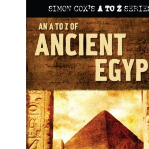 A to Z of Ancient Egypt (Simon Cox's A to Z)