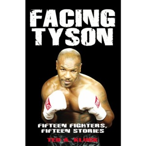 Facing Tyson: Fifteen Fighters, Fifteen Stories
