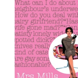 Mrs Mills Solves All Your Problems: Wit and Wisdom from the Sunday Times Agony Diva