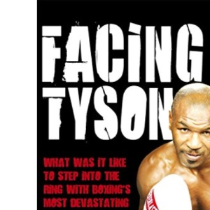 Facing Tyson: Fifteen Fighters, Fifteen Stories