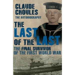 The Last of the Last: The Final Survivor of the First World War