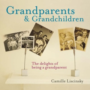 Grandparents and Grandchildren: The Delights of Being a Grandparent (Gift Book)