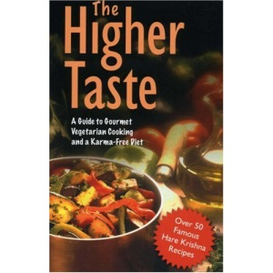 The Higher Taste: A Guide to Gourmet Vegetarian Cooking and a Karma Free Diet