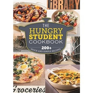 The Hungry Student Cookbook: 200+ Easy, Quick and Cheap Recipes for Delicious Student Cooking [Cookery] [Flexiback]: 200+ Quick and Simple Recipes (The Hungry Cookbooks)