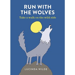 Run with the Wolves: Take a walk on the wild side