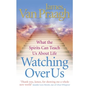 Watching Over Us: What the Spirits Can Teach Us About Life