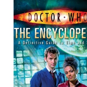 Doctor Who Encyclopedia - A Definitive Guide To Time and Space - BBC Books