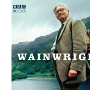 Wainwright: The Man Who Loved the Lakes