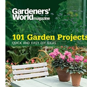 Gardeners' World 101 - Garden Projects: Quick and Easy DIY Ideas