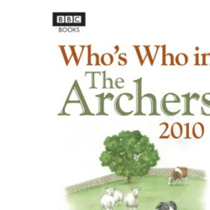 Who's Who in the Archers 2010
