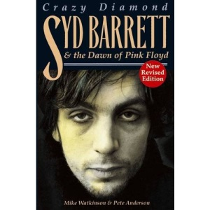 Crazy Diamond: Syd Barrett and the Dawn of