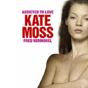 Kate Moss: Addicted to Love (updated edition)