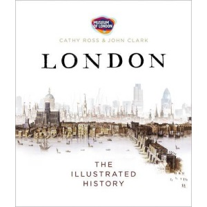 London: The Illustrated History