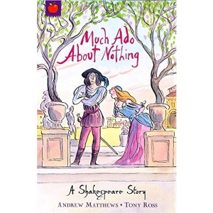 Much Ado About Nothing (A Shakespeare Story)