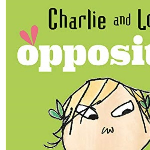 Opposites: Board Book (Charlie and Lola)