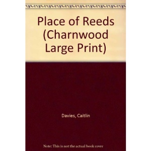 Place of Reeds (Charnwood Large Print)