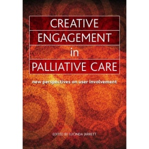 Creative Engagement in Palliative Care: New Perspectives on User Involvement