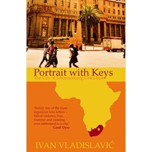 Portrait with Keys: The City of Johannesburg Unlocked