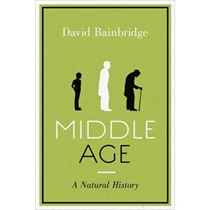 Middle Age: A Natural History