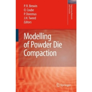 Modelling of Powder Die Compaction: Engnieering Materials and Processes (Engineering Materials and Processes)