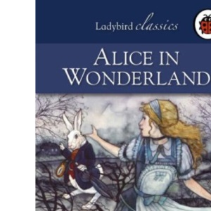 Alice in Wonderland: Ladybird Classics