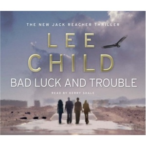 Bad Luck and Trouble: A Jack Reacher Thriller