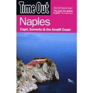 Time Out. Naples, Capri, Sorrento and the Amalfi Coast.