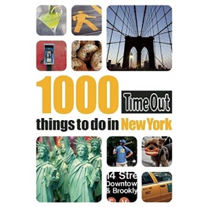 1000 Things to Do in New York (Time Out 1000 Things to Do in New York)
