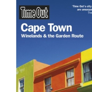 Time Out Cape Town: Winelands and the Garden Route