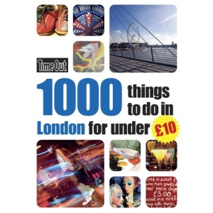 1000 Things to Do in London for Under £10 (Time Out 1000 Things to Do in London)