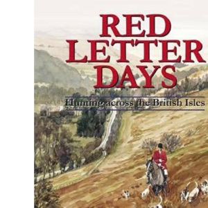 Red Letter Days: Hunting Across the British Isles
