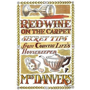 Red Wine on the Carpet: Secret Tips from Country Life's Housekeeper