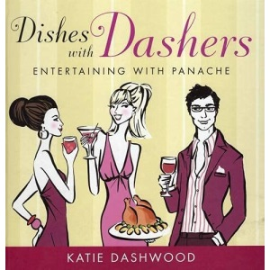 Dishes with Dashers: Entertaining with Panache