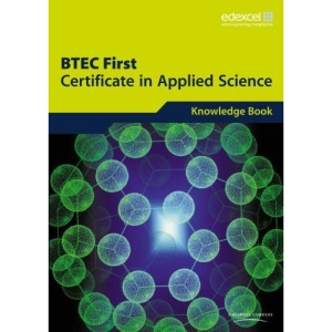BTEC First Certificate in Applied Science Knowledge Book